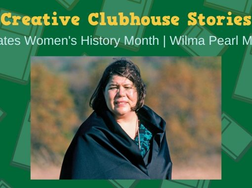 Creative Clubhouse Stories Celebrates Cherokee Chief Wilma Pearl Mankiller!