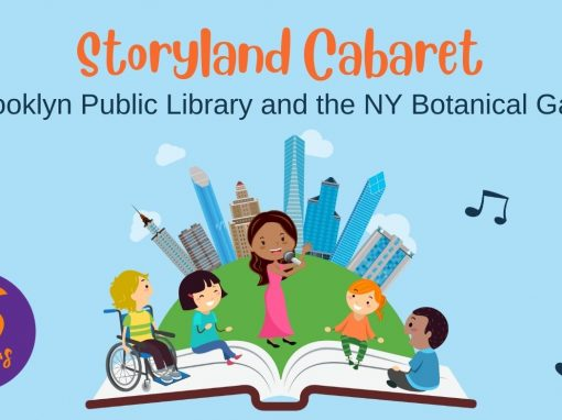 Storyland Cabaret at the Brooklyn Public Library and NY Botanical Garden